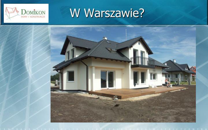 W Warszawie?