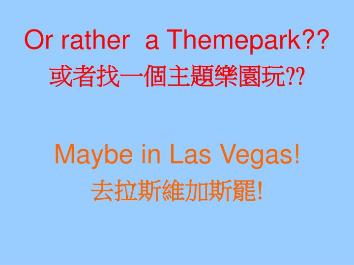 Or rather  a Themepark??