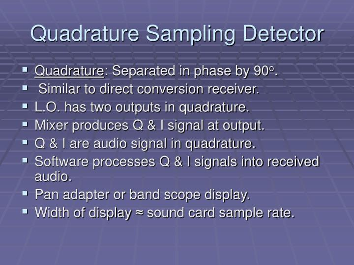 Quadrature Sampling Detector