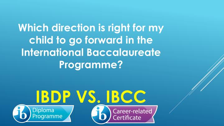 Which direction is right for my child to go forward in the International Baccalaureate