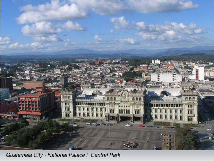 Guatemala City - National Palace i  Central Park