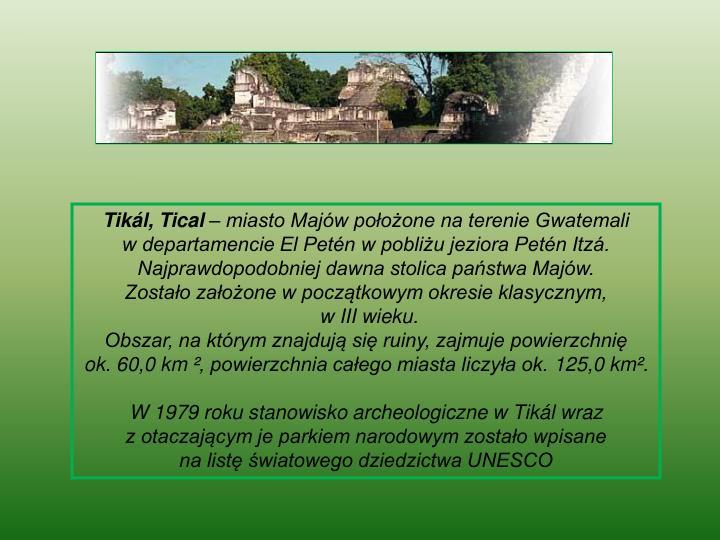 Tikál, Tical