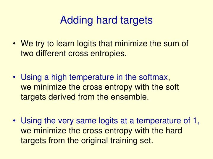 Adding hard targets