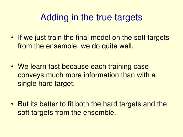 Adding in the true targets