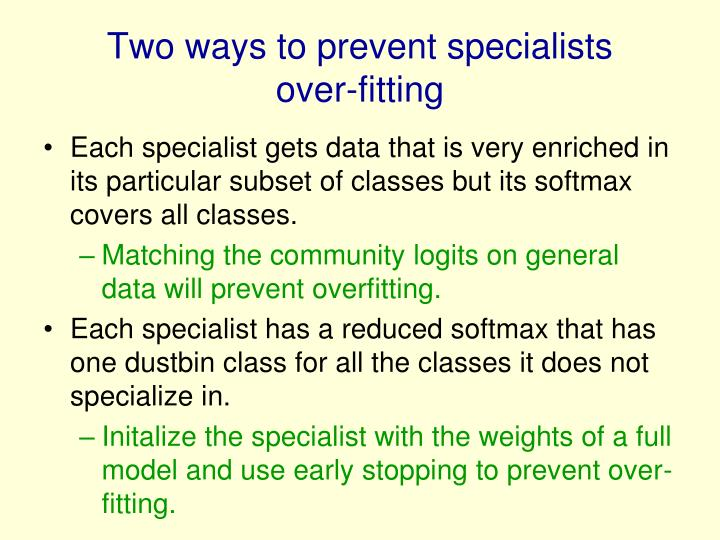 Two ways to prevent specialists