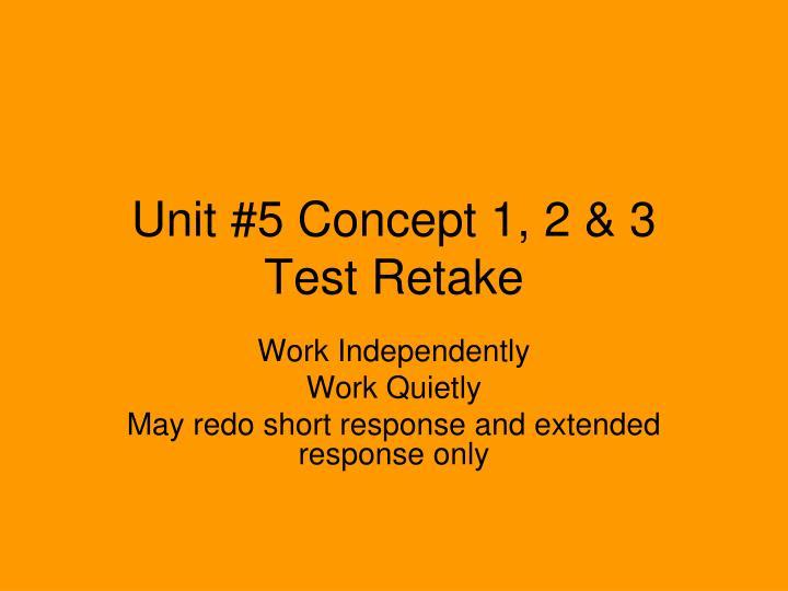 Unit #5 Concept 1, 2 & 3