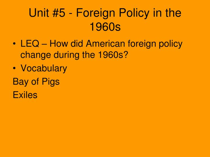 Unit #5 - Foreign Policy in the 1960s