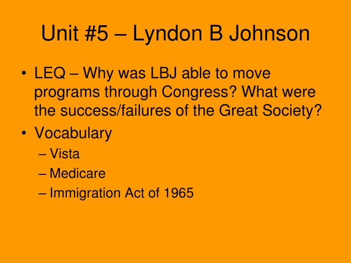 Unit #5 – Lyndon B Johnson