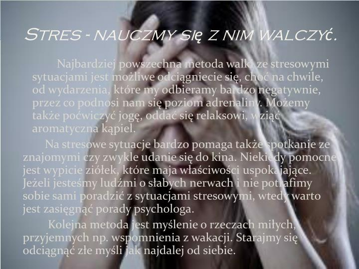 Stres - nauczmy się z nim walczyć.