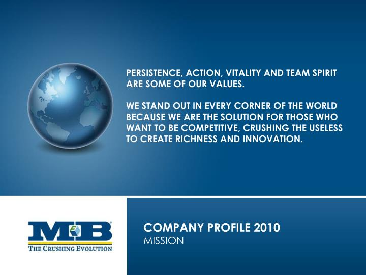 PERSISTENCE, ACTION, VITALITY AND TEAM SPIRIT ARE SOME OF OUR VALUES.