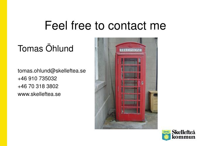 Feel free to contact me