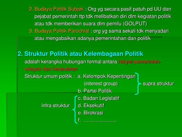 2. Budaya Politik Subjek