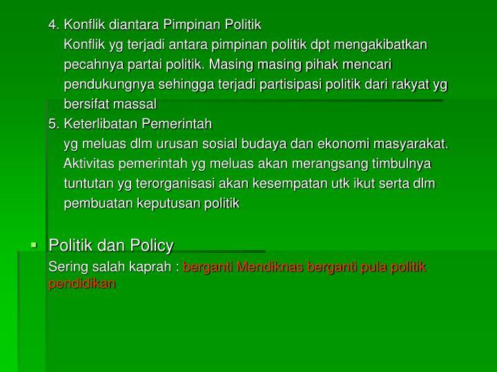 4. Konflik diantara Pimpinan Politik