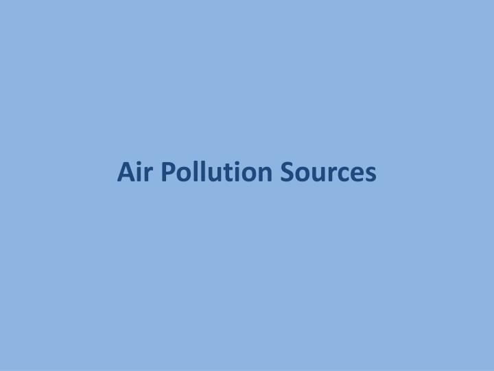 Air Pollution Sources