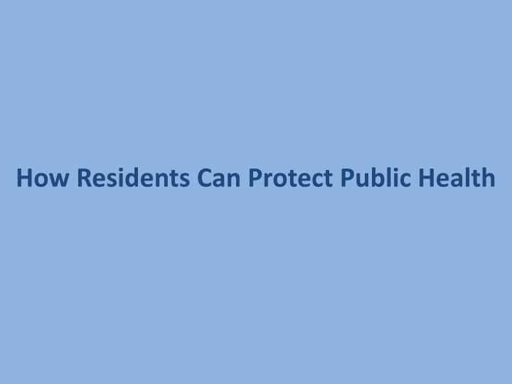 How Residents Can Protect Public Health