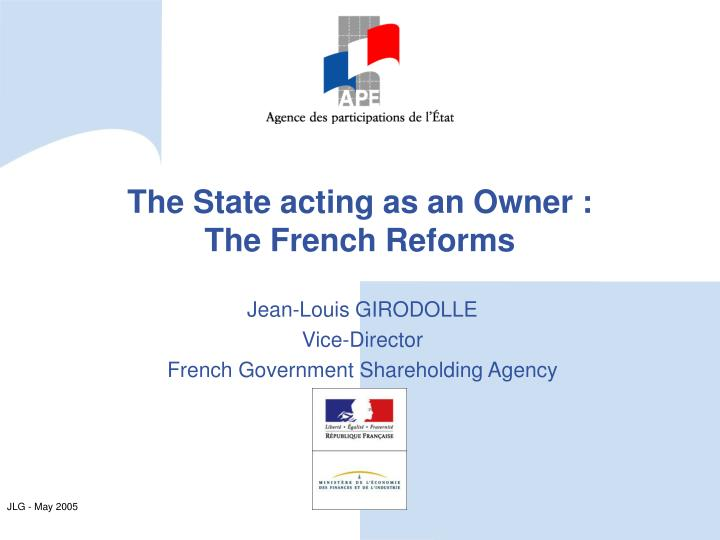The state acting as an owner the french reforms