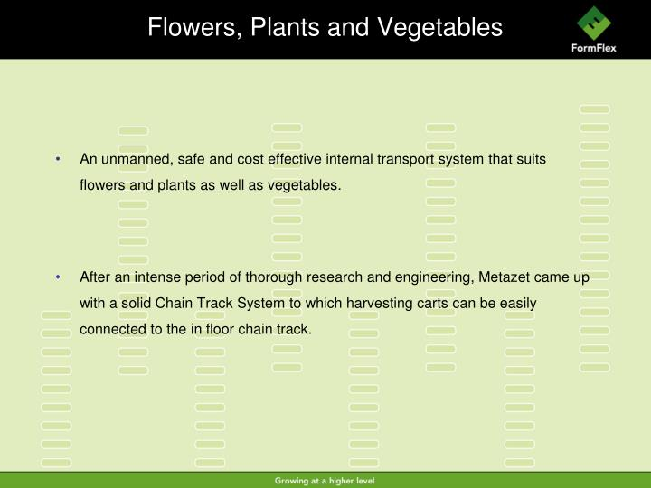 Flowers, Plants and Vegetables