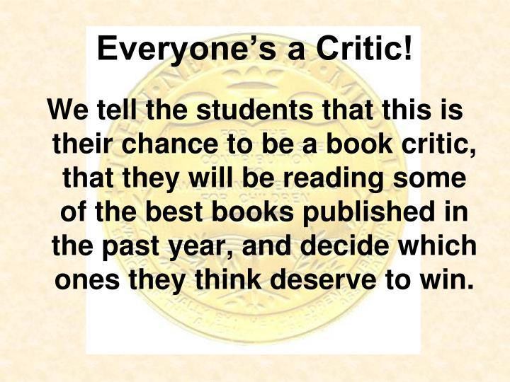 Everyone's a Critic!