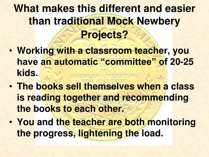 What makes this different and easier than traditional Mock Newbery Projects?