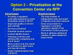 option 3 privatization at the convention center via rfp4