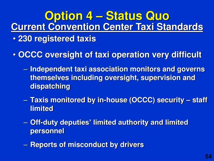 Option 4 – Status Quo