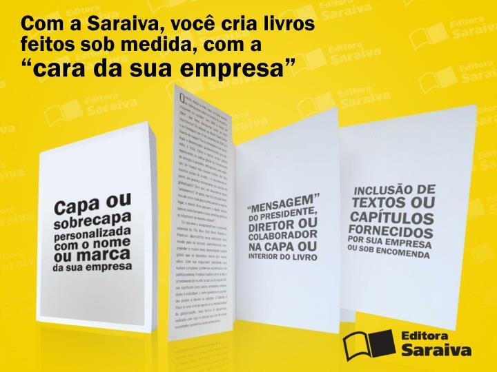 Com a Saraiva, você cria livros feitos sob medida, com a