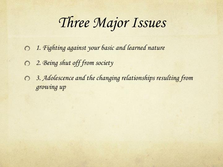 Three Major Issues