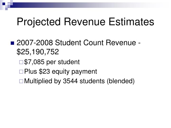 Projected Revenue Estimates