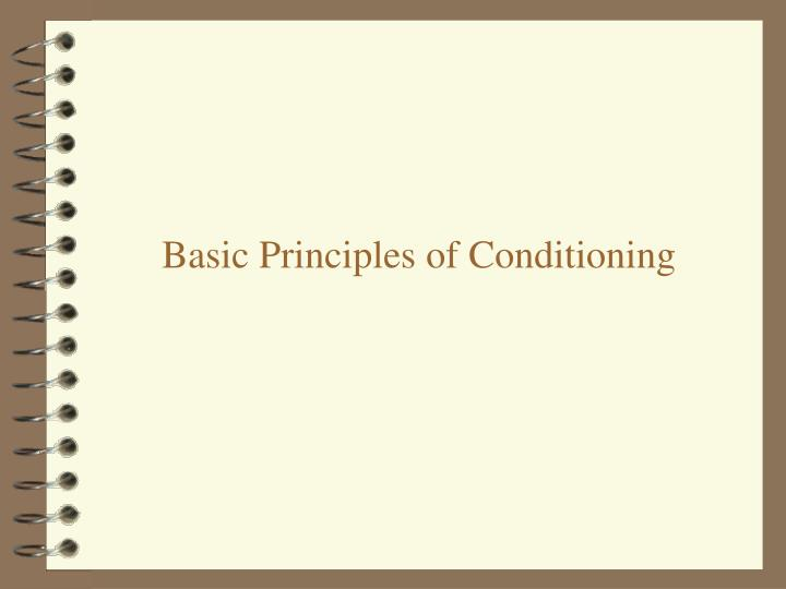 Basic Principles of Conditioning