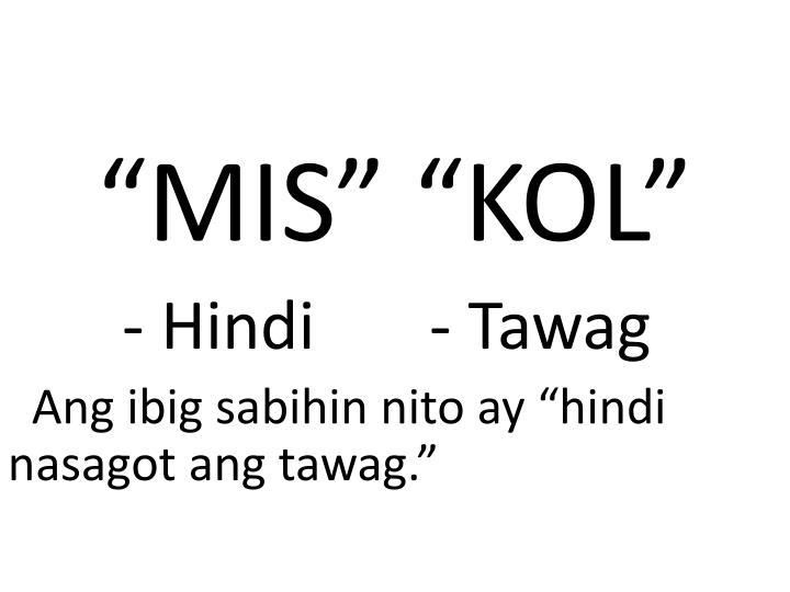 """""""MIS"""" """"KOL"""""""