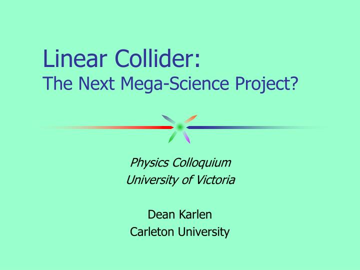 Linear collider the next mega science project