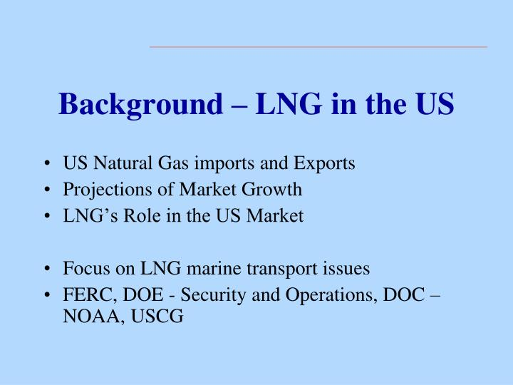 Background lng in the us