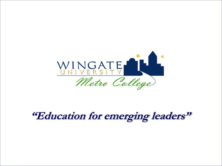 """Education for emerging leaders"""