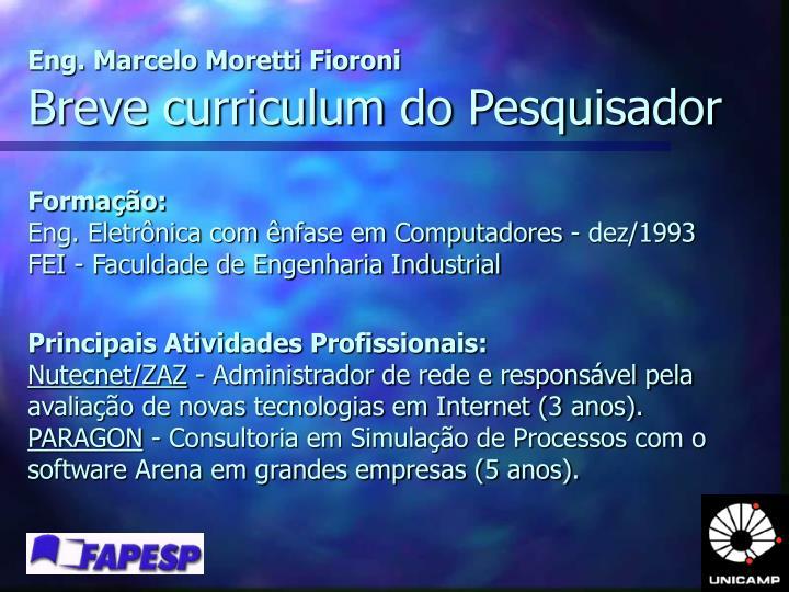 Eng. Marcelo Moretti Fioroni