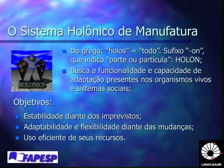 O Sistema Holônico de Manufatura