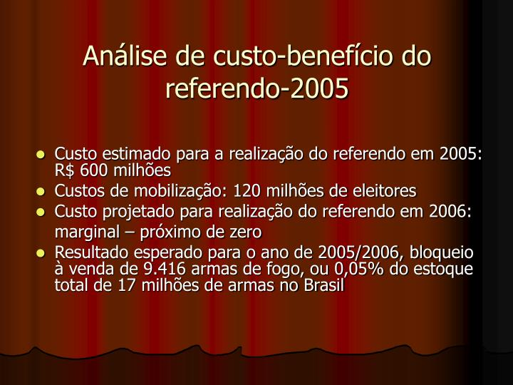 Anlise de custo-benefcio do referendo-2005