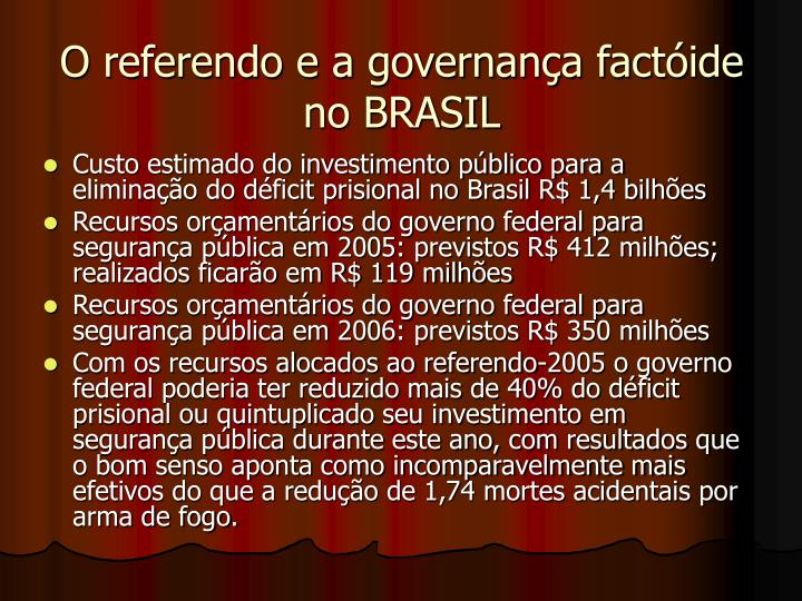 O referendo e a governana factide no BRASIL