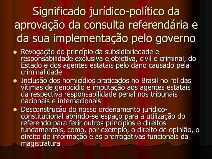 Significado jurdico-poltico da aprovao da consulta referendria e da sua implementao pelo governo
