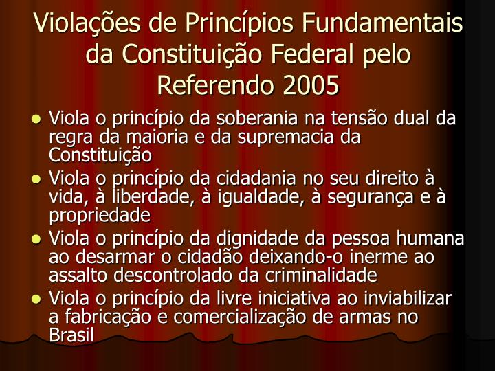 Violaes de Princpios Fundamentais da Constituio Federal pelo Referendo 2005