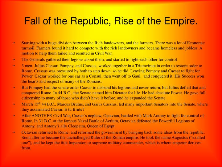 Fall of the Republic, Rise of the Empire.