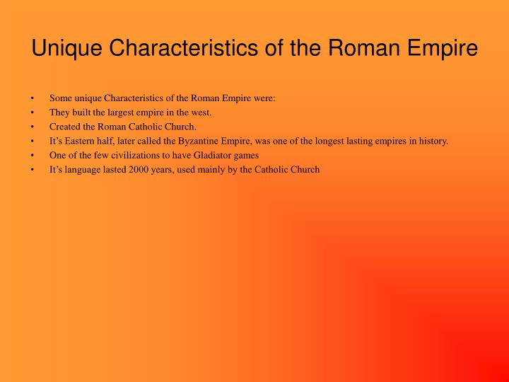 Unique Characteristics of the Roman Empire
