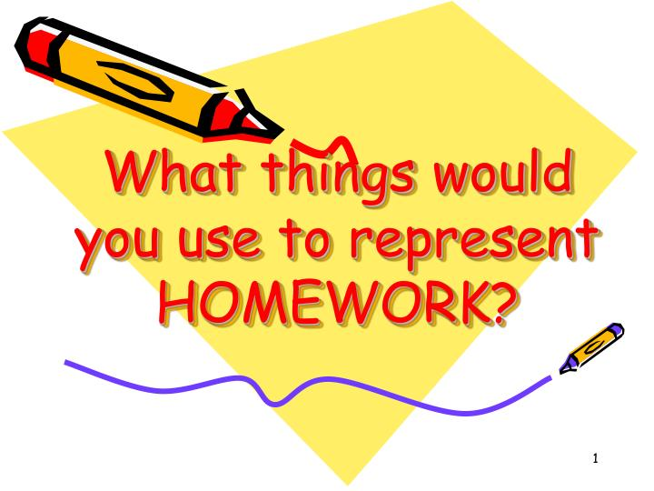 What things would you use to represent homework