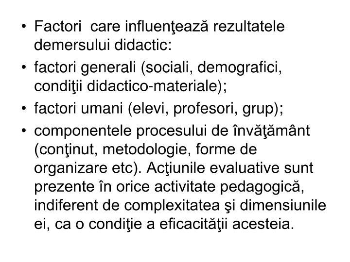 Factori  care influenţează rezultatele demersului didactic:
