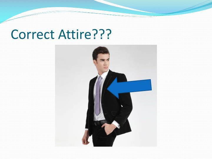 Correct Attire???