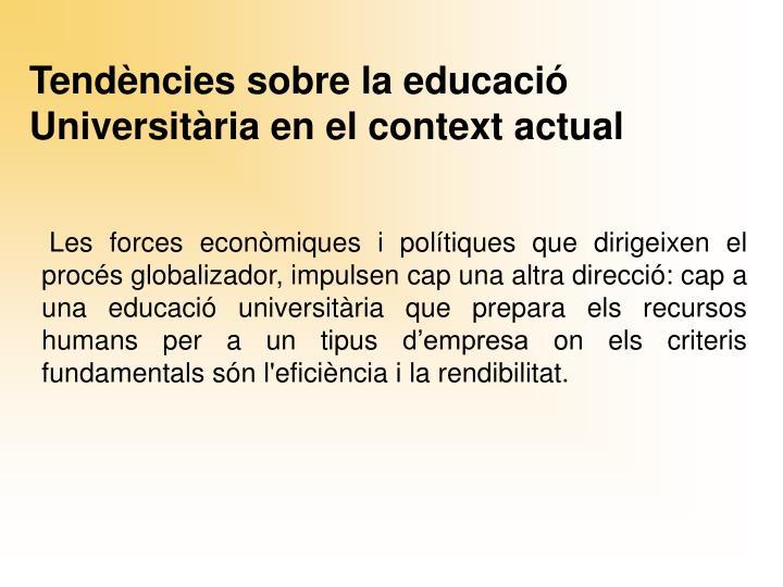 Tendències sobre la educació Universitària en el context actual