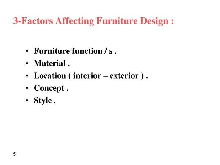 3-Factors Affecting Furniture Design :