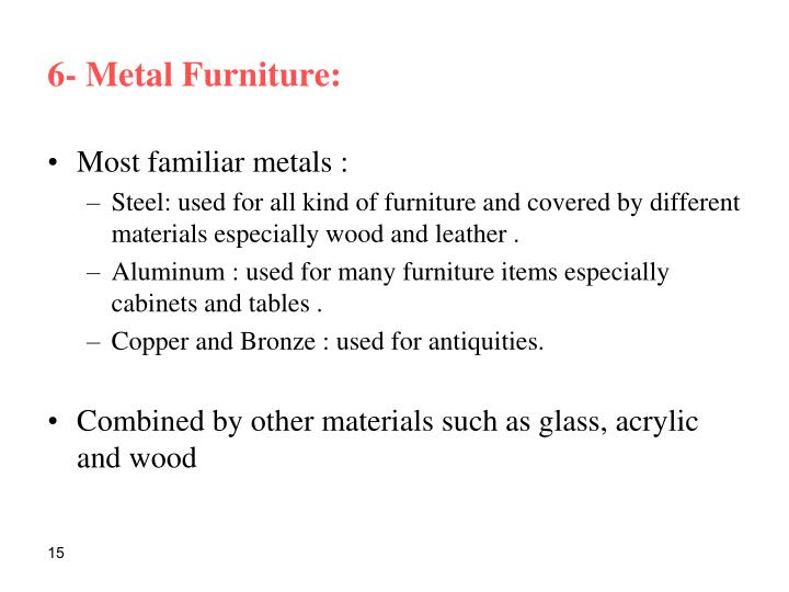 6- Metal Furniture:
