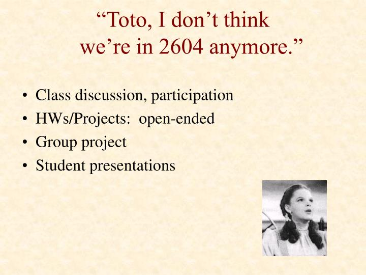 """""""Toto, I don't think"""