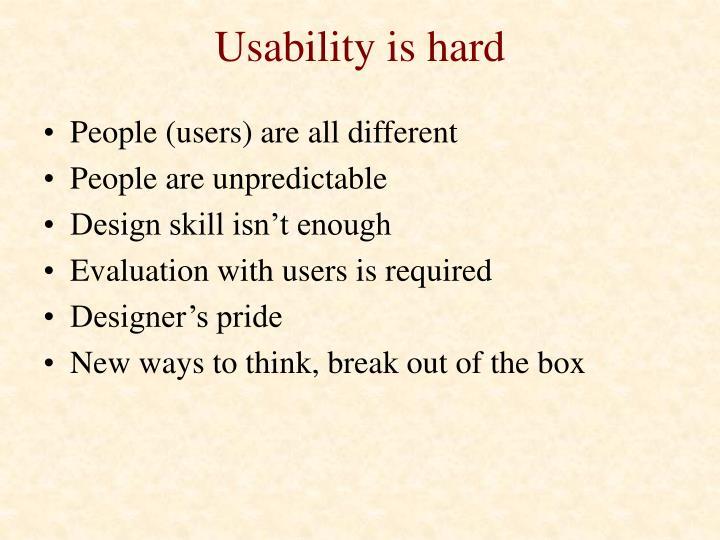 Usability is hard