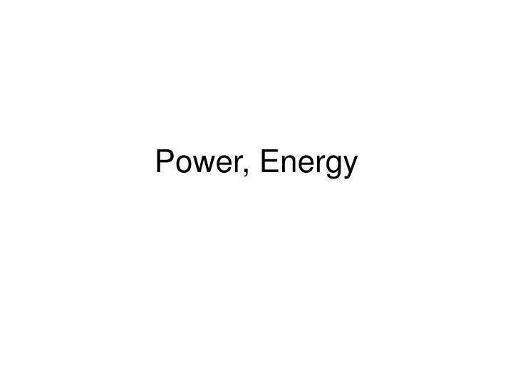 Power, Energy
